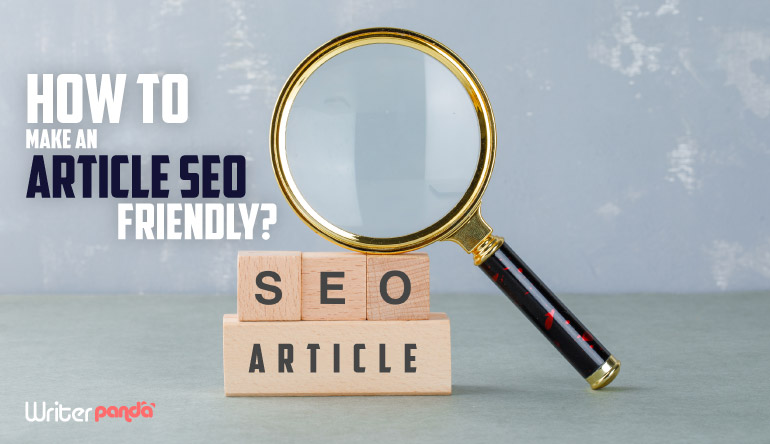 HOW TO MAKE AN ARTICLE SEO FRIENDLY?